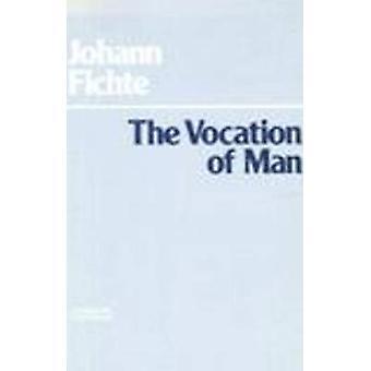 The Vocation of Man by Johann Gottlieb Fichte - Peter Preuss - 978087