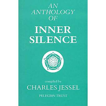 An Anthology of Inner Silence by Charles Jessel - 9780946259373 Book