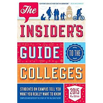 The Insider's Guide to the Colleges (41st) by Yale Daily News - 97812