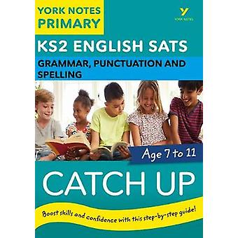 English SATs Catch Up Grammar - Punctuation and Spelling - York Notes