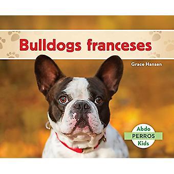 Bulldogs Franceses (French Bulldogs ) by Grace Hansen - 9781624027017