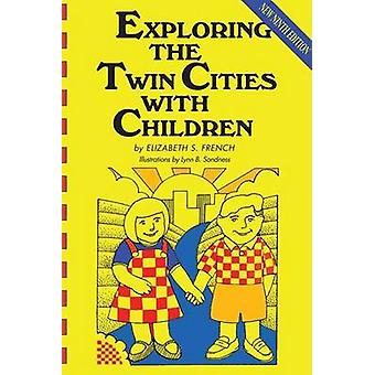 Exploring the Twin Cities with Children (9th) by Elizabeth S French -