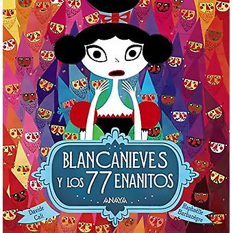 Blancanieves y Los 77 Enanitos by Davide Cali - 9788469834923 Book
