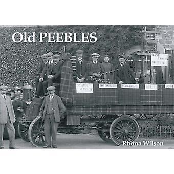 Old Peebles by Rhona Wilson - 9781840330441 Book