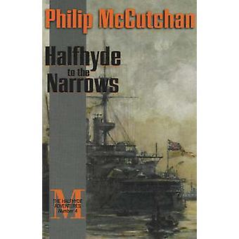 Halfhyde to the Narrows by Philip McCutchan - 9781590130681 Book