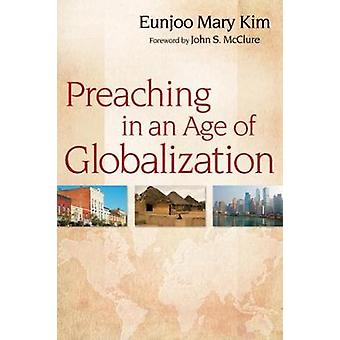 Preaching in an Age of Globalization by Kim & Eunjoo Mary