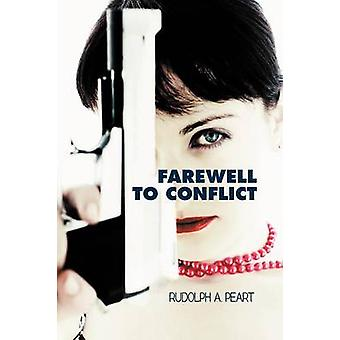 Farewell to Conflict by Peart & Rudolph A.