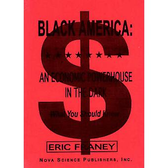 Black America - An Economic Powerhouse in the Dark by Eric Franey - 97