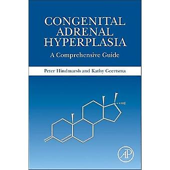 Congenital Adrenal Hyperplasia by Hindmarsh & Peter C Professor of Pediatric Endocrinology and Divisional Clinical Director for Pediatrics and Adolescents & UCLH & Developmental Endocrinology Research Group & University College London & U