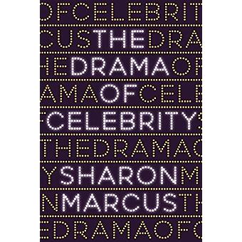 Drama of Celebrity by Sharon Marcus