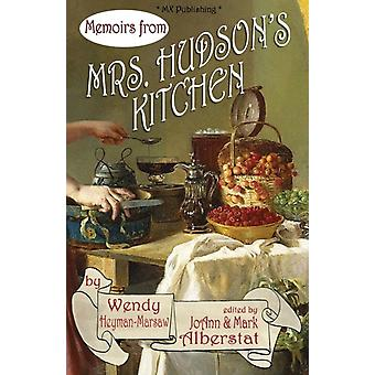 Memoirs from Mrs. Hudsons Kitchen by HeymanMarsaw & Wendy