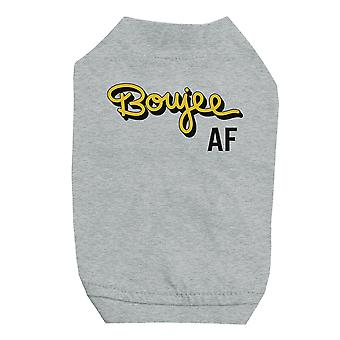 365 Printing Boujee AF Grey Pet Shirt for Small Dogs Hilarious Quote Dog Shirt