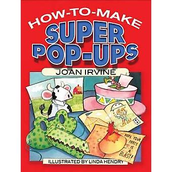 Come fare Super PopUps di Joan Irvine & Illustrated di Linda Hendry