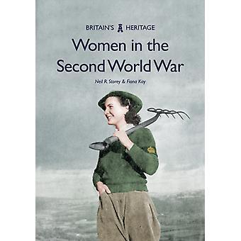 Women in the Second World War by Neil R Storey