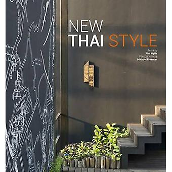 Nieuwe Thaise stijl door Kim Inglis - Michael Freeman - 9781780678337 boek