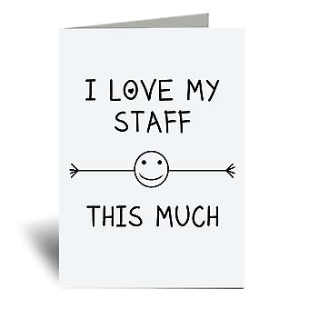 I Love My Staff This Much A6 Greeting Card