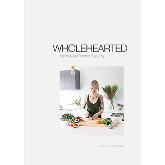 Wholehearted by Kelly Gibney - 9780994120533 Book