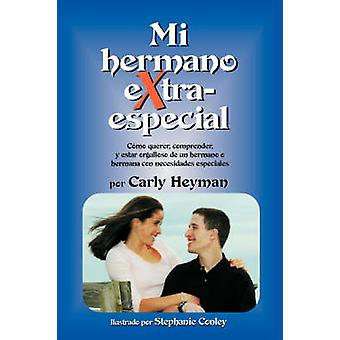 Mi hermano eXtra especial by Heyman & Carly