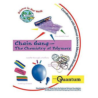 Chain Gang  The Chemistry of Polymers by Sarquis & Mickey