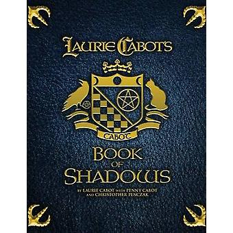 Laurie Cabots Book of Shadows by Cabot & Laurie