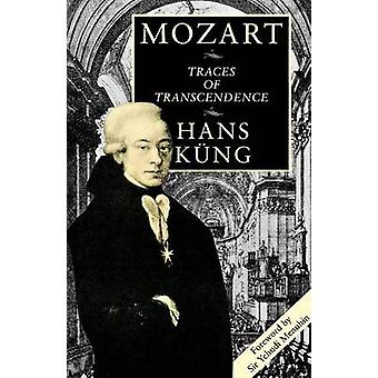 Mozart Traces of Transcendence by Kung & Hans
