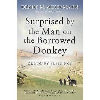 Überrascht vom Mann auf dem geliehenen Esel Ordinary Blessings von Ackermann & Denise