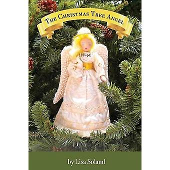 The Christmas Tree Angel by Soland & Lisa