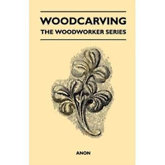 Woodcarving  The Woodworker Series by Anon