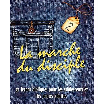 La Marche Du Disciple Vol. 2 by Cyr & Monte