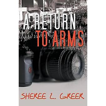 A Return to Arms by Sheree & Greer L.