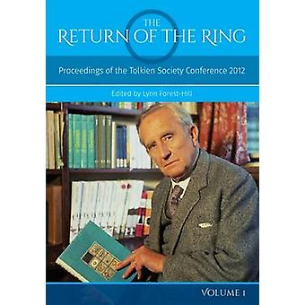 The Return Of The Ring Volume I Proceedings of the Tolkien Society Conference 2012 by ForestHill & Lynn