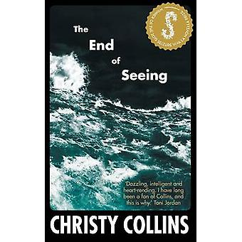 The End of Seeing by Collins & Christy