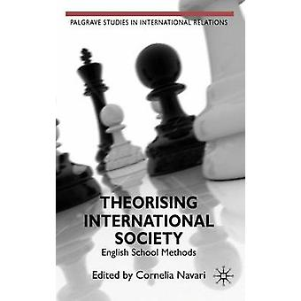 Theorising International Society English School Methods by Navari & Cornelia