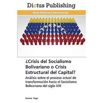 Crisis del Socialismo Bolivariano o Crisis Estructural del Capital by Vega Susana