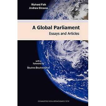 A Global Parliament Essays and Articles by Falk & Richard