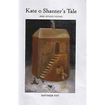 Kate o Shanters Tale And Other Poems par Matthew Fitt