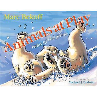 Tiere im Spiel - Regeln des Spiels durch Marc Bekoff - 9781592135516 Buch