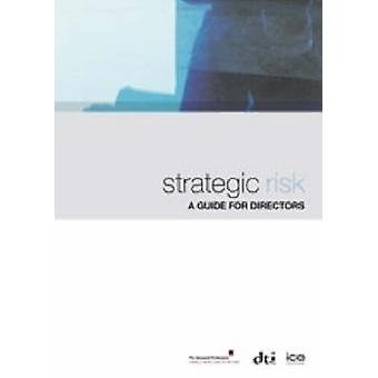 Strategic Risk - A Guide for Directors by Actuarial Profession - Insti