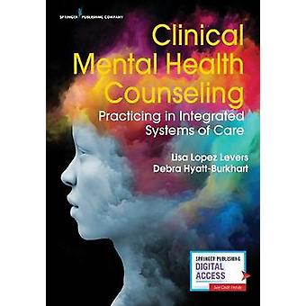 Clinical Mental Health Counseling - Practicing in Integrated Systems o