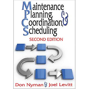 Maintenance Planning - Coordination and Scheduling (2nd edition) by D