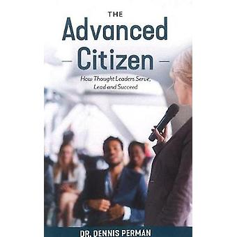 The Advanced Citizen - How Thought Leaders Serve - Lead and Succeed by