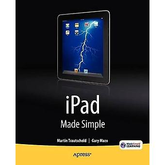 iPad Made Simple by Gary Mazo - 9781430231295 Book