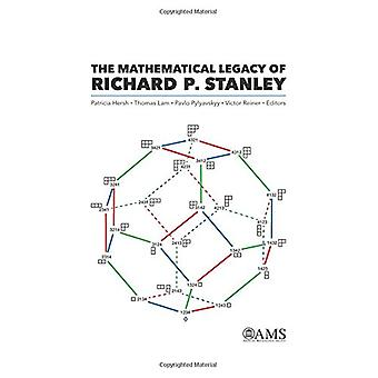 The Mathematical Legacy of Richard P. Stanley by Patricia Hersh - 978