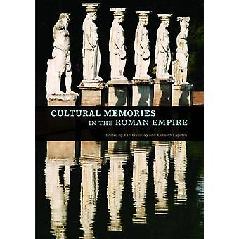 Cultural Memories in the Roman Empire by Karl Galinsky - Kenneth Lapa