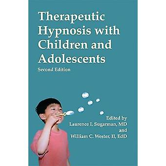 Therapeutic Hypnosis with Children and Adolescents (2nd Revised editi