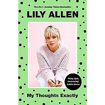 My Thoughts Exactly - The No.1 Bestseller by Lily Allen - 978191160091