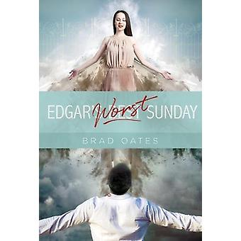 Edgar's Worst Sunday by Brad Oates - 9781988281537 Book