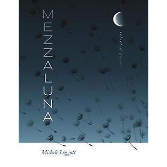 Mezzaluna by Michele Leggott