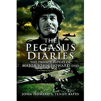 The Pegasus Diaries: The Private Papers of Major John Howard DSO