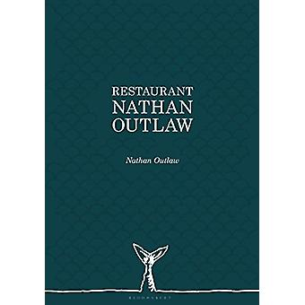 Restaurant Nathan Outlaw by Nathan Outlaw - 9781472953186 Book